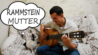 Rammstein - Mutter -  fingerstyle guitar cover