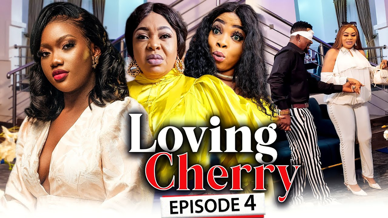 Download LOVING CHERRY EPISODE 4 (New Movie) Jennifer Eliogu & Chinenye 2021 Latest Nigerian Nollywood Movie