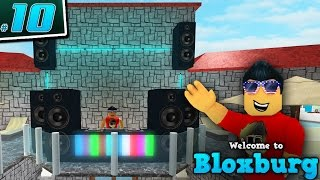 DJ SETUP PARTY in Welcome to BloxBurg!! - Ep. 10 | Roblox