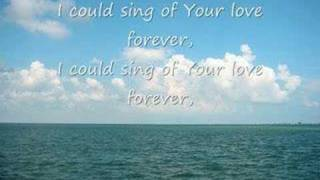 Delirious - I Could Sing Of Your Love Forever