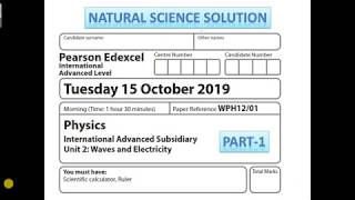 Edexcel IAL physics New Spec unit 2 Oct 19 part 1