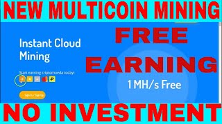 New Multi Coin Mining Site Lunch | 1 MH/s Free Bonus | No Investment