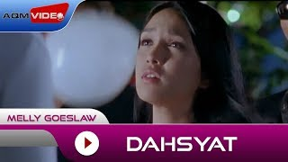 Video Melly Goeslaw - Dahsyat   Official Video download MP3, 3GP, MP4, WEBM, AVI, FLV Maret 2018