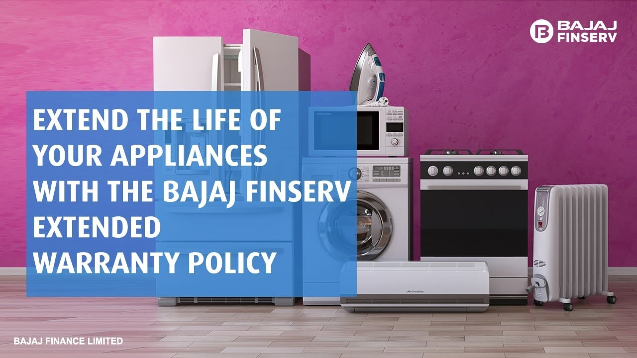 Get The Bajaj Finserv Extended Warranty Policy To Extend The Life Of Your Appliances Youtube