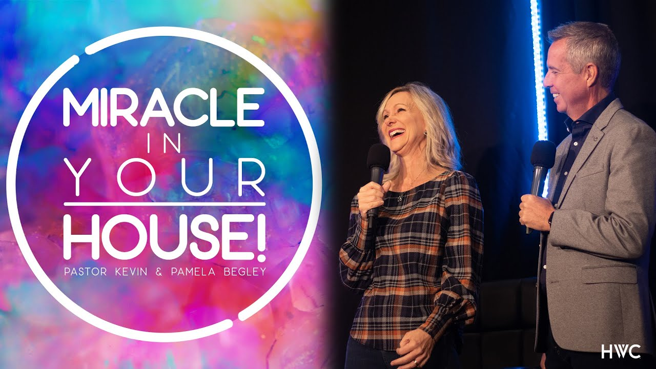 Miracle in Your House! | Miracle in the Moment | Kevin & Pamela Begley
