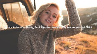goody grace ft. gnash - we are never ever getting back together because baby now we got bad blood