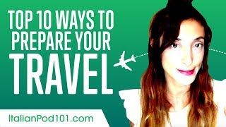 Learn the Top 10 Ways to Prepare Your Travel for Italy