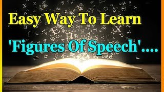 Easy Way To Learn Figures Of Speech : ENGLISH GRAMMAR : ENGLISH FOR LEARNERS :