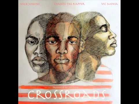 Mick Jenkins - Crossroads (ft. Chance The Rapper & Vic Mensa)