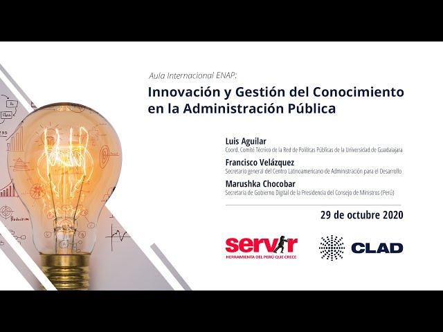 Aula Internacional ENAP: Innovación y gestión del conocimiento en la administración pública