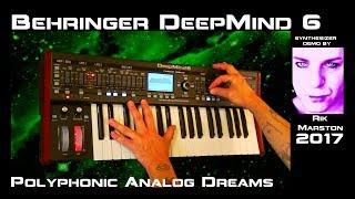 Behringer DeepMind 6 Polyphonic Analog Dreams 2017 Synthesizer Rik Marston
