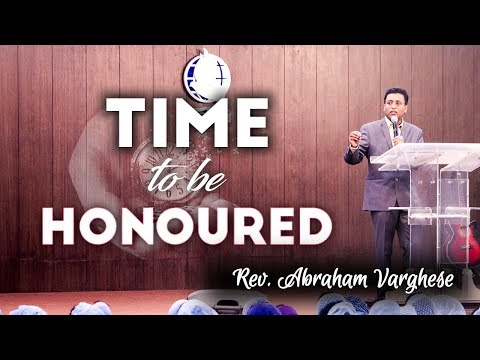 Sermon By Rev. Abraham Varghese on Time to be Honoured