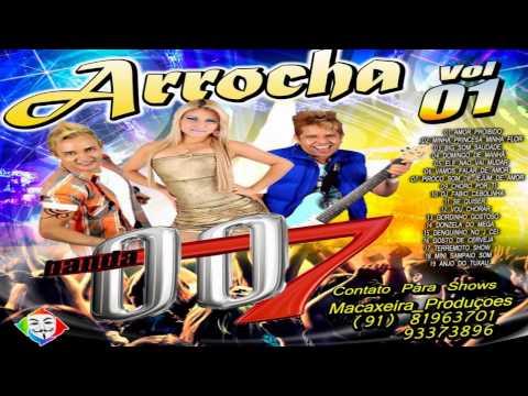 ♬ CD.BANDA 007 ARROCHA VOL.01 ♬
