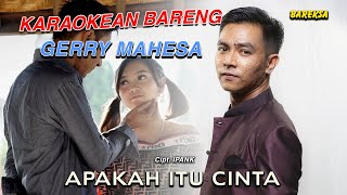 Karaokean Bareng Gerry Mahesa - Apakah Itu Cinta