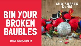 If your tinsel has lost its sparkle or your baubles have broken please put them in your general w...