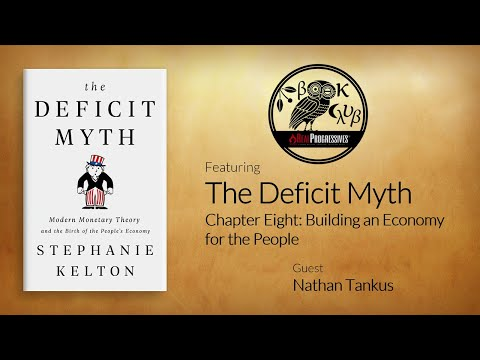 RP Book Club - The Deficit Myth: Ch. 8 Building an Economy for the People