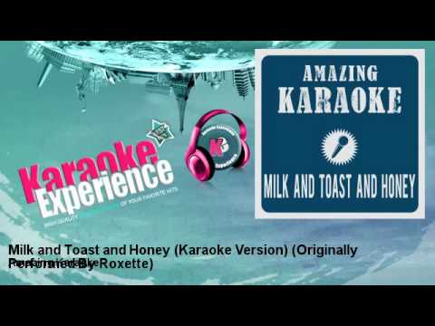 Amazing Karaoke - Milk and Toast and Honey (Karaoke Version) - Originally Performed By Roxette