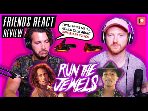 "FRIENDS REACT – Run The Jewels ""JU$T"" [ft. Pharrell Williams & Zack de la Rocha] – REACTION / REVIEW"