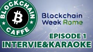 BWR19/1 : Interviste e Karaoke | Blockchain Caffe