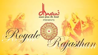 Royale Rajasthan by Dhwani...music from the heart