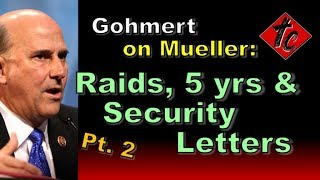 Gohmert on Mueller: Raids, 5 Yrs Up or Out & National Security Letters