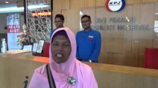 Ibu Marwati : Testimoni Berobat Di Rumah Sakit Kpj Penang