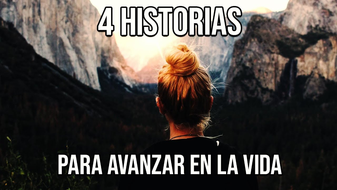 4 HISTORIAS PARA AVANZAR EN LA VIDA, Reflexiones Diarias, Cortas, de Vida, Pensamientos Positivos.