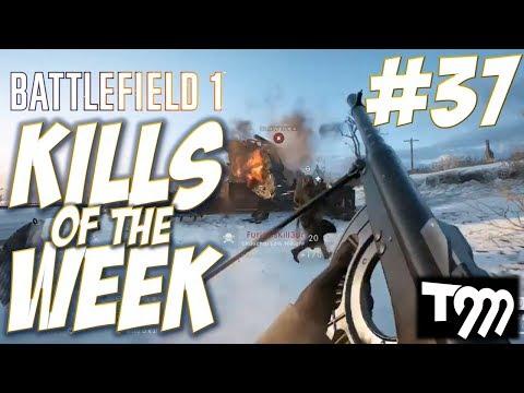 Battlefield 1 - KILLS OF THE WEEK #37