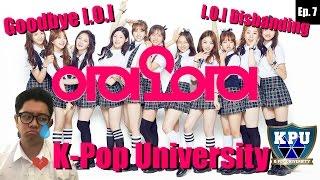 Video I.O.I: One Last Goodbye... | K-Pop University (KPU) Ep. 7 download MP3, 3GP, MP4, WEBM, AVI, FLV April 2018