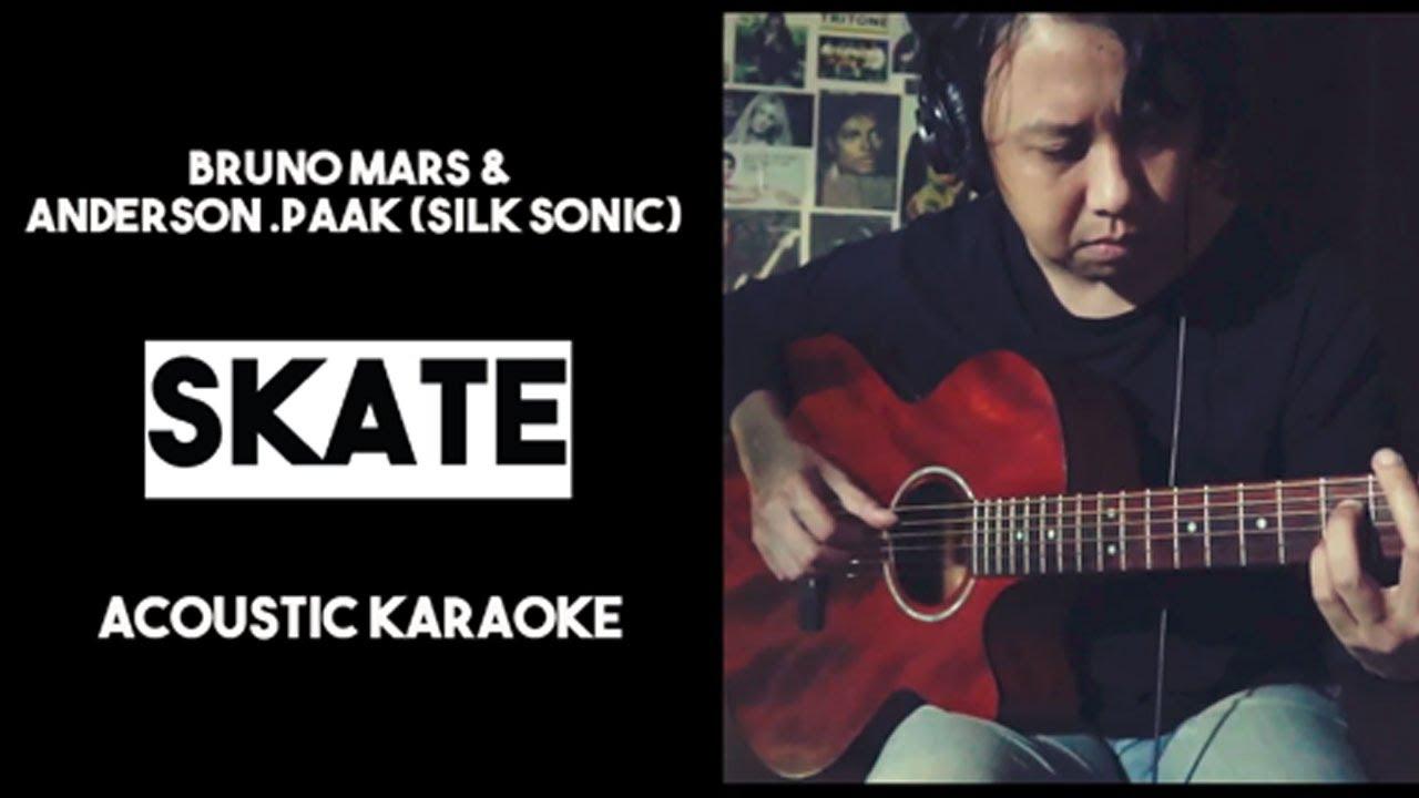 [Karaoke] Skate - Bruno Mars & Anderson Paak Silk Sonic (Acoustic with Lyrics)
