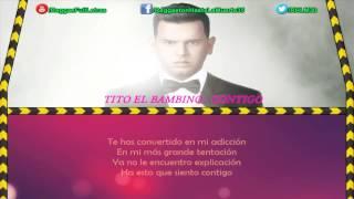 Tito El Bambino - Contigo (LETRA)
