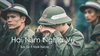 Hai Năm Nghĩa Vụ  | Mạnh Hakyno ft Ken Tee | OFFICIAL MUSIC
