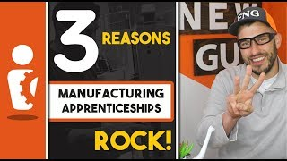 3 REASONS WHY MANUFACTURING APPRENTICESHIPS ROCK | The People of Manufacturing