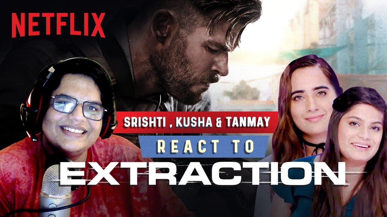 Extraction Trailer Reaction Ft Tanmay Bhat Srishti Dixit Kusha Kapila Netflix India Youtube