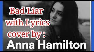 Download lagu Bad Liar - Imagine Dragons Cover by Anna Hamilton(Lyrics) with Real Feelings..