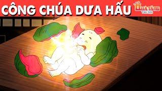 CÔNG CHÚA DƯA HẤU | Truyện cổ tích Việt Nam | Phim hoạt hình | Chuyện cổ tích | Quà tặng cuộc sống