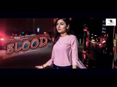 BLOOD (Full Song) | Sachin Kasana, Harendra Chaudhary, Keshiv Sharma | Black Eye Production