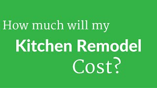 How much does a Kitchen Remodel cost? |  Let's Remodel