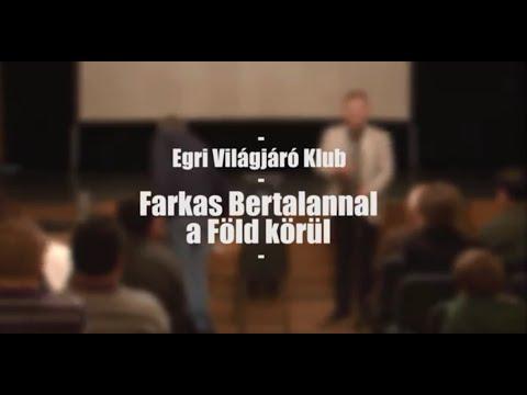 Farkas Bertalan - Világjáró klub (2013)