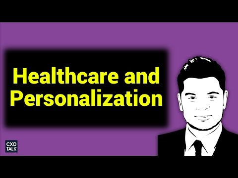Digital Transformation, Customer Experience, and Personalization in Healthcare (#235)