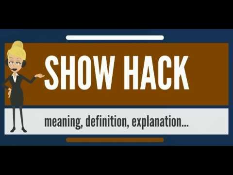 What is SHOW HACK? What does SHOW HACK mean? SHOW HACK meaning, definition & explanation