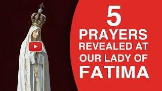 THE 5 PRAYERS OF FATIMA | OUR LADY OF FATIMA PRAYER