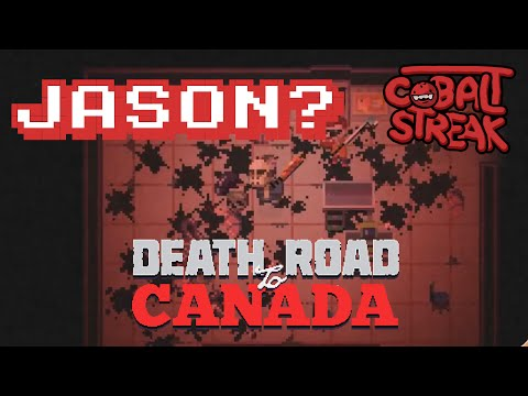 Death Road To Canada! #04 - Jason?! - Cobalt Streak