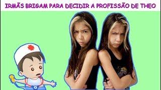 IRMÃS BRIGAM PARA DECIDIR A PROFISSÃO DE THEO - CHOOSE A PROFESSION