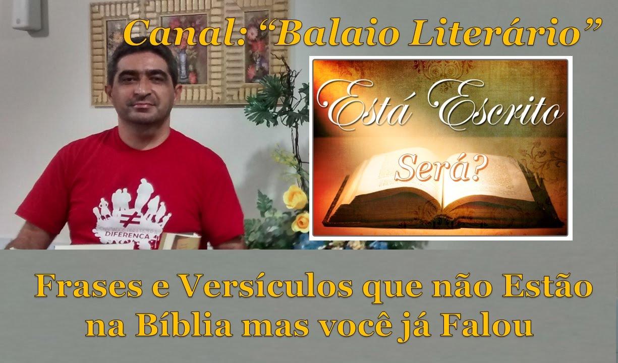 Canal Balaio Literário Frases E Versículos Que Não Estão Na Bíblia