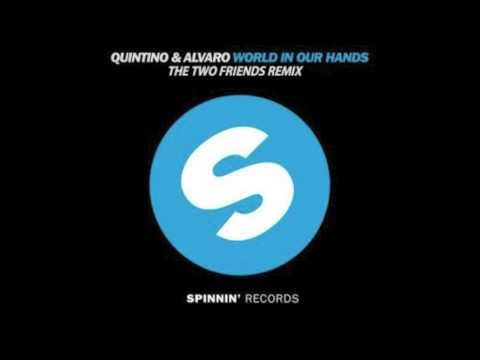 World In Our Hands (Two Friends Remix) - Quintino & Alvaro