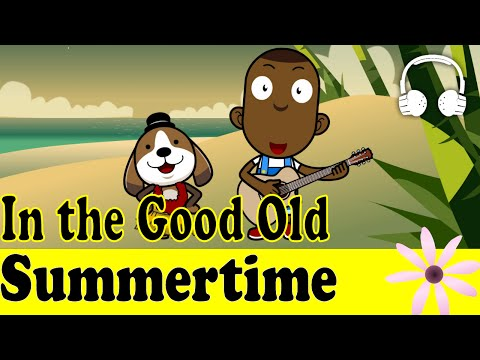 In the Good Old Summertime | Family Sing Along - Muffin Songs