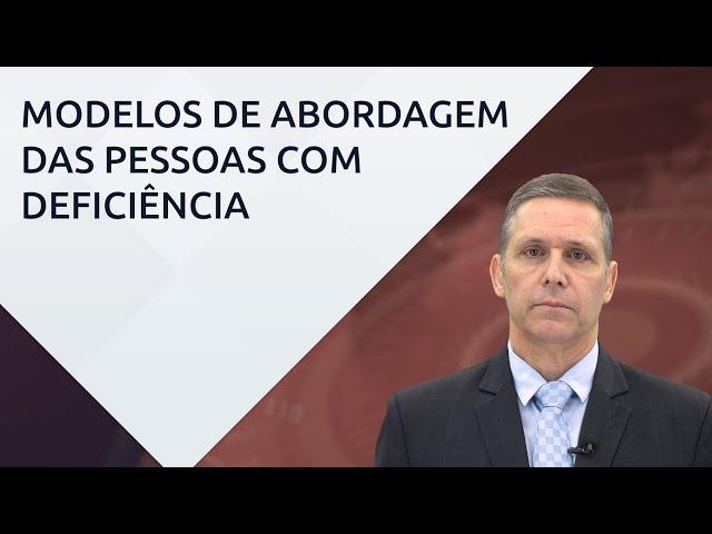 Modelos de abordagem das pessoas com deficiência (Nova série sobre PcD) – prof. Fernando Capez