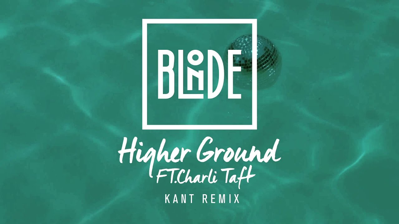 blonde-higher-ground-feat-charli-taft-kant-remix-blonde