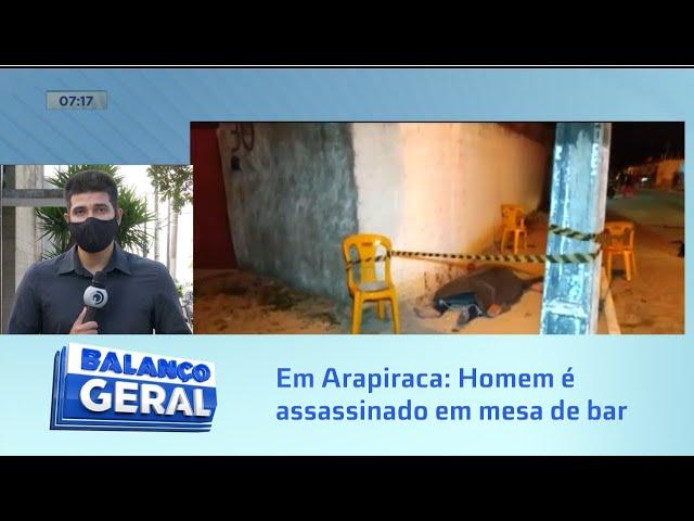 Em Arapiraca: Homem é assassinado em mesa de bar